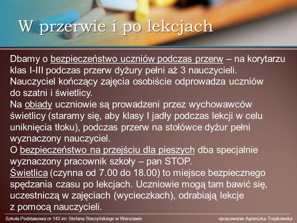 W przerwie i po lekcjach Szkoła Podstawowa nr 143 im.
