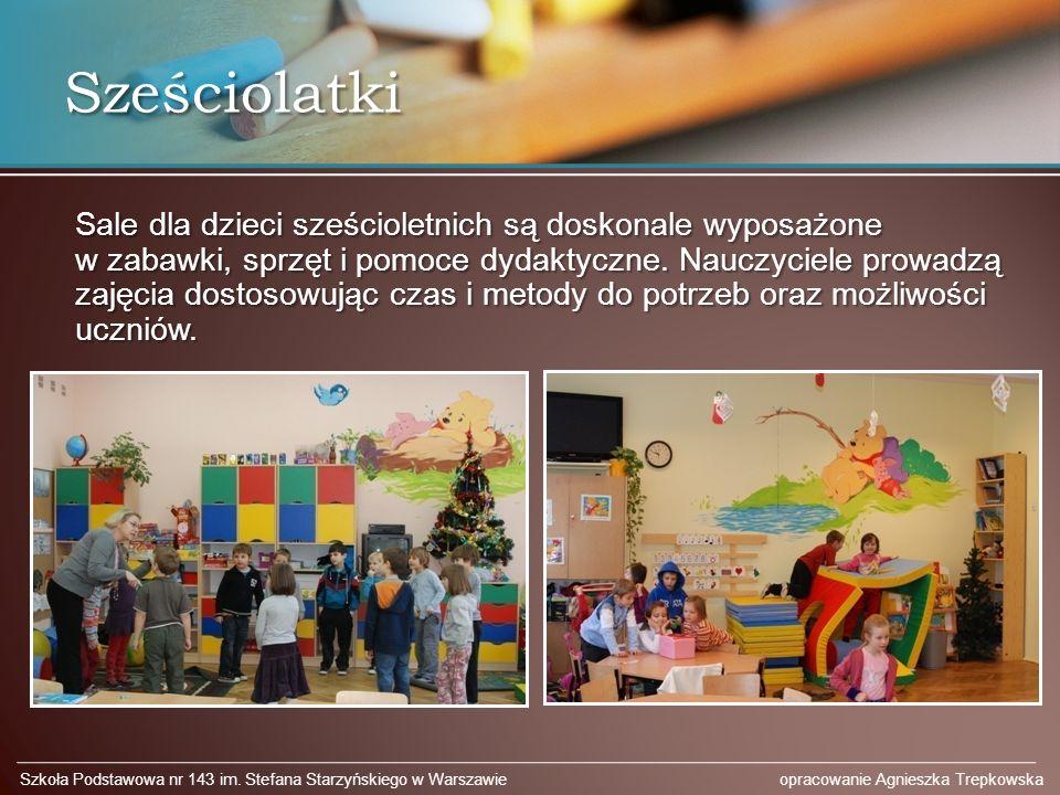 Sześciolatki Sale dla dzieci sześcioletnich są doskonale wyposażone w zabawki, sprzęt i pomoce dydaktyczne. Nauczyciele prowadzą zajęcia dostosowując