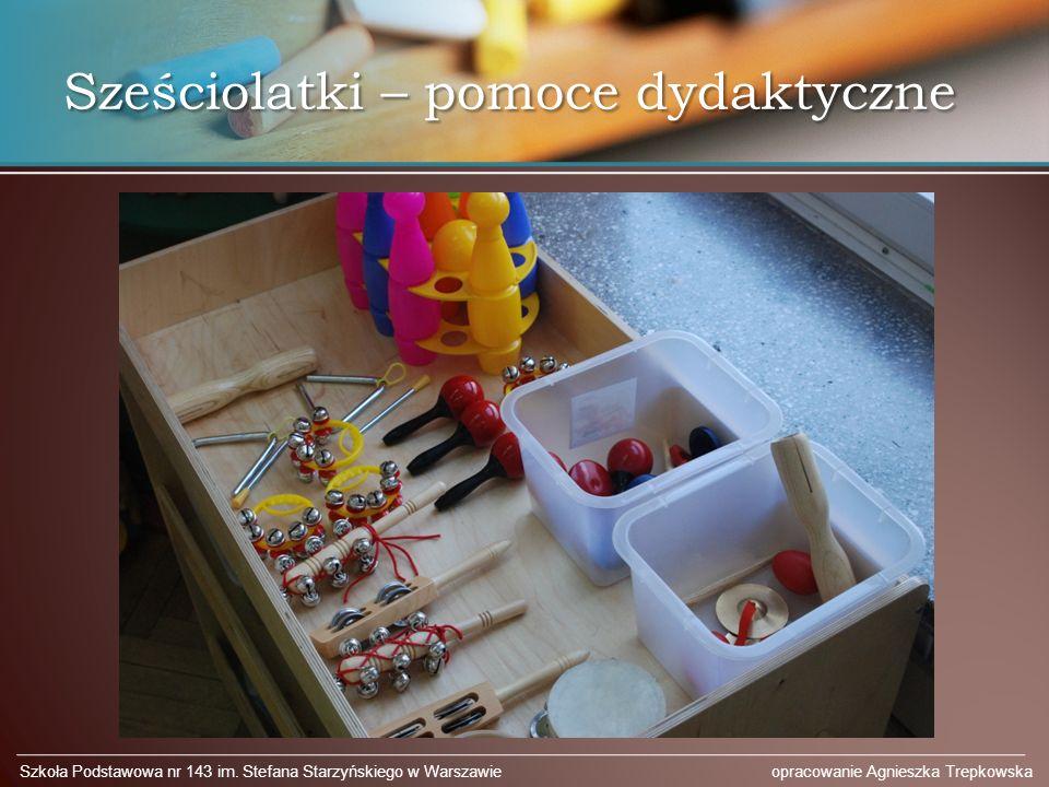 Sześciolatki – pomoce dydaktyczne Szkoła Podstawowa nr 143 im.