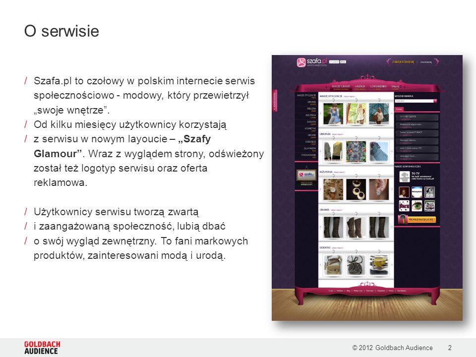© 2012 Goldbach Audience2 /Szafa.pl to czołowy w polskim internecie serwis społecznościowo - modowy, który przewietrzył swoje wnętrze. /Od kilku miesi
