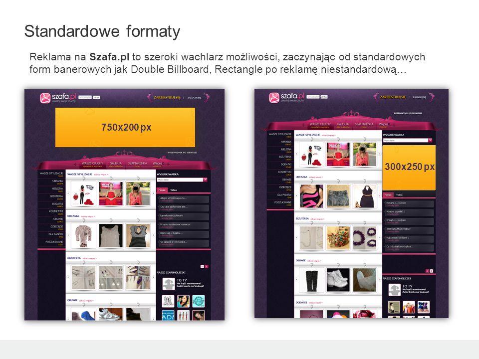 5 Niestandardowe formaty 750x200 px Screening (Double Billboard + Tapeta) Reklama idealnie komponuje się z treścią zamieszczoną na portalu: moda, uroda, zdrowie.