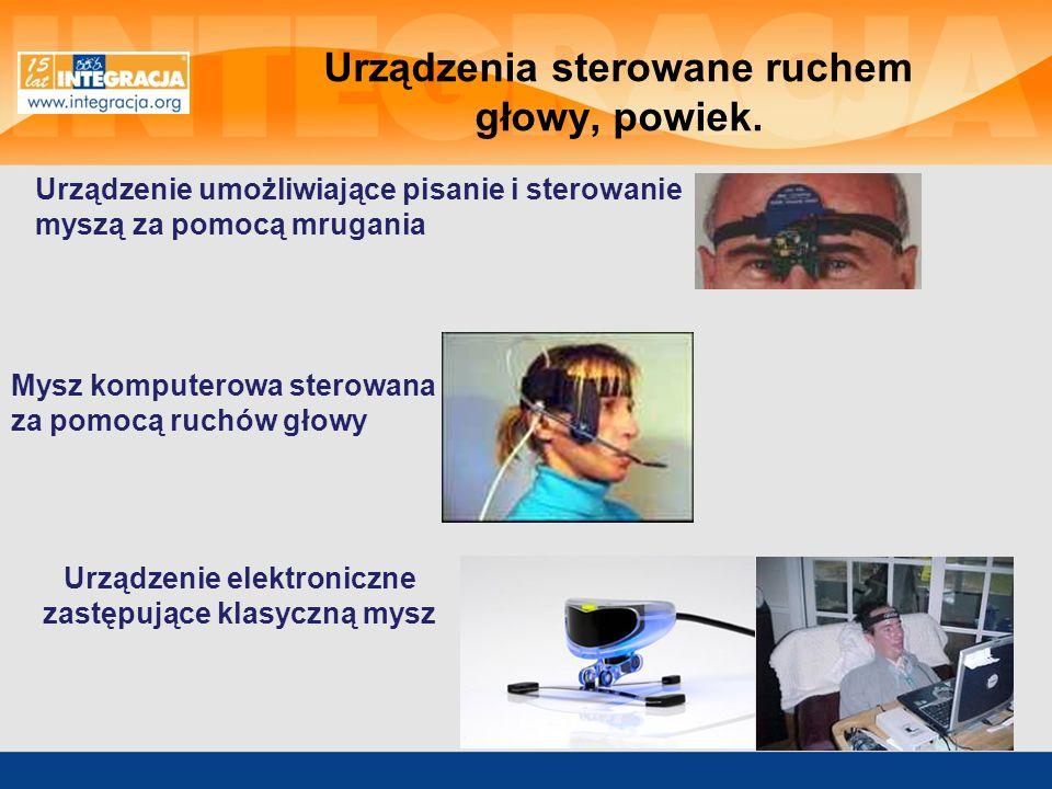 Urządzenia sterowane ruchem głowy, powiek. Urządzenie umożliwiające pisanie i sterowanie myszą za pomocą mrugania Urządzenie elektroniczne zastępujące