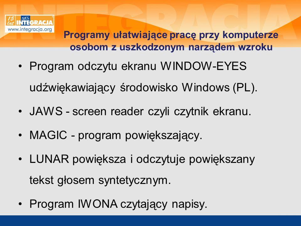 Programy ułatwiające pracę przy komputerze osobom z uszkodzonym narządem wzroku Program odczytu ekranu WINDOW-EYES udźwiękawiający środowisko Windows