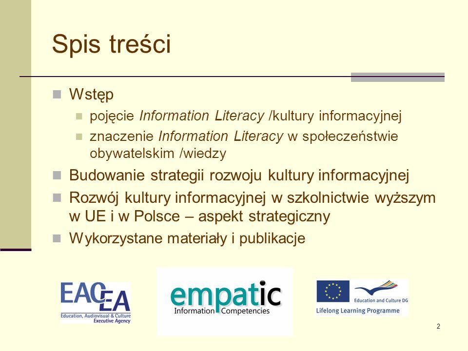 3 Wstęp - pojęcie Information Literacy /kultury informacyjnej - znaczenie Information Literacy w społeczeństwie obywatelskim /wiedzy/