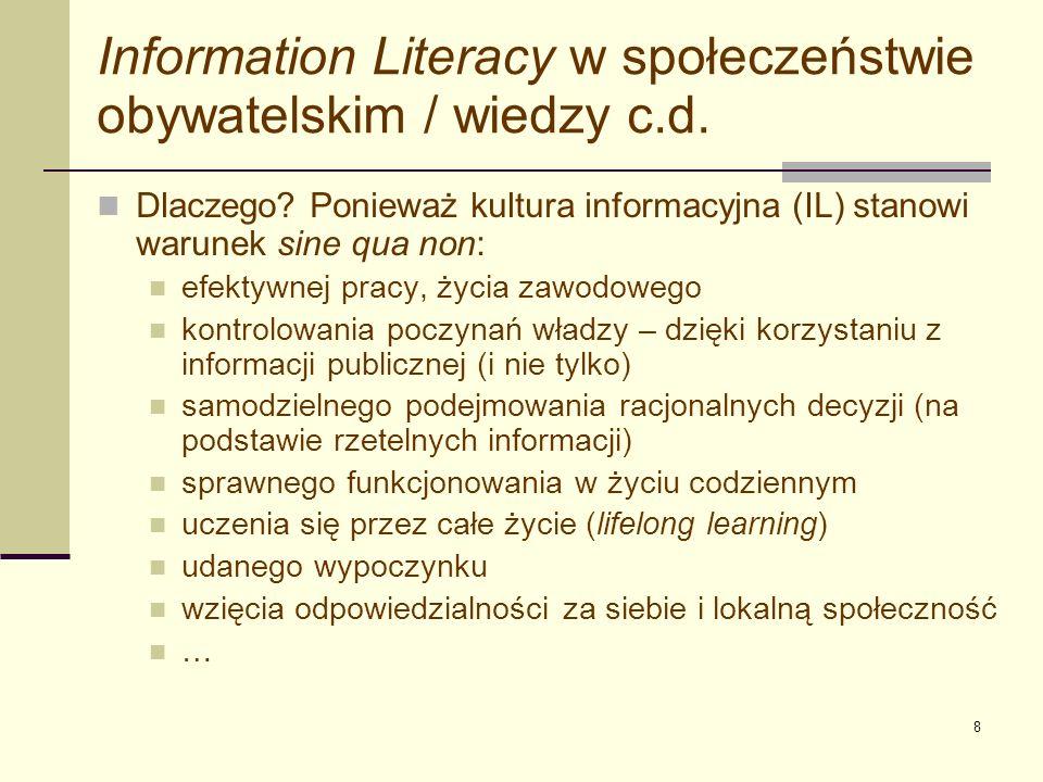 9 Information Literacy w społeczeństwie obywatelskim / wiedzy c.d.