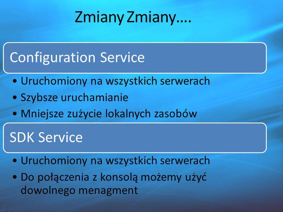 Configuration Service Uruchomiony na wszystkich serwerach Szybsze uruchamianie Mniejsze zużycie lokalnych zasobów SDK Service Uruchomiony na wszystkich serwerach Do połączenia z konsolą możemy użyć dowolnego menagment