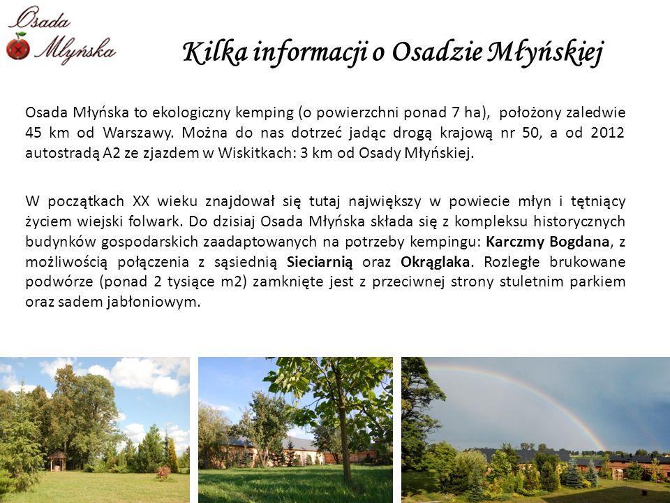 Osada Młyńska to ekologiczny kemping (o powierzchni ponad 7 ha), położony zaledwie 45 km od Warszawy. Można do nas dotrzeć jadąc drogą krajową nr 50,