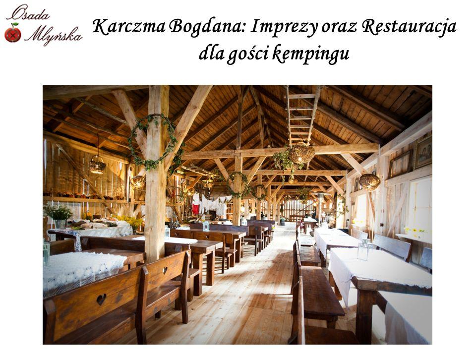 Karczma Bogdana: Imprezy oraz Restauracja dla gości kempingu