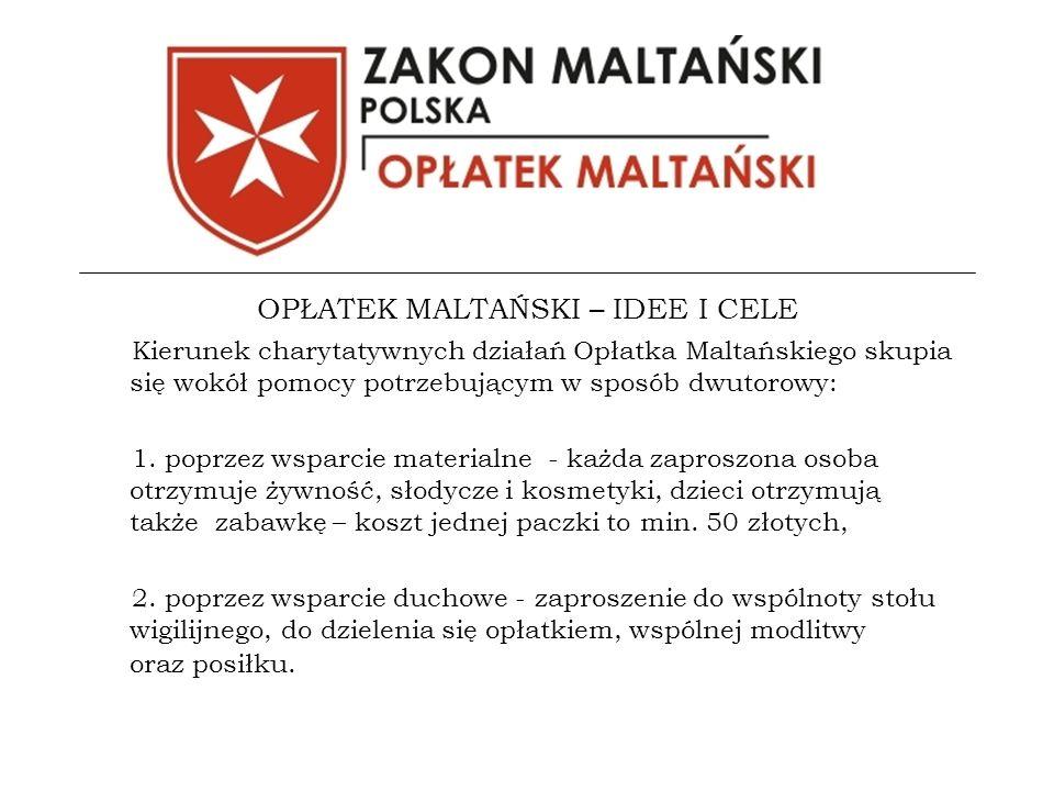 OPŁATEK MALTAŃSKI – IDEE I CELE Kierunek charytatywnych działań Opłatka Maltańskiego skupia się wokół pomocy potrzebującym w sposób dwutorowy: 1.