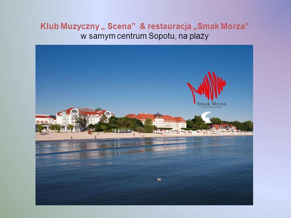 Klub Muzyczny Scena & restauracja Smak Morza w samym centrum Sopotu, na plaży