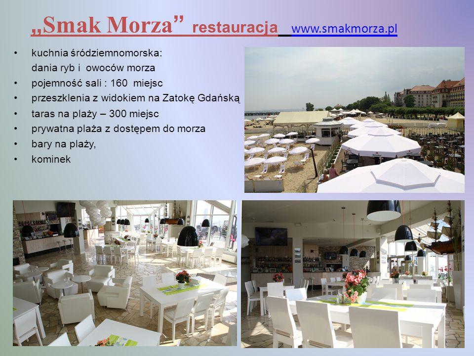 Smak Morza restauracja www.smakmorza.pl www.smakmorza.pl kuchnia śródziemnomorska: dania ryb i owoców morza pojemność sali : 160 miejsc przeszklenia z