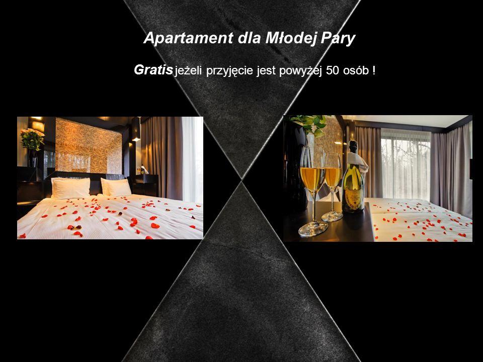 Apartament dla Młodej Pary Gratis jeżeli przyjęcie jest powyżej 50 osób !