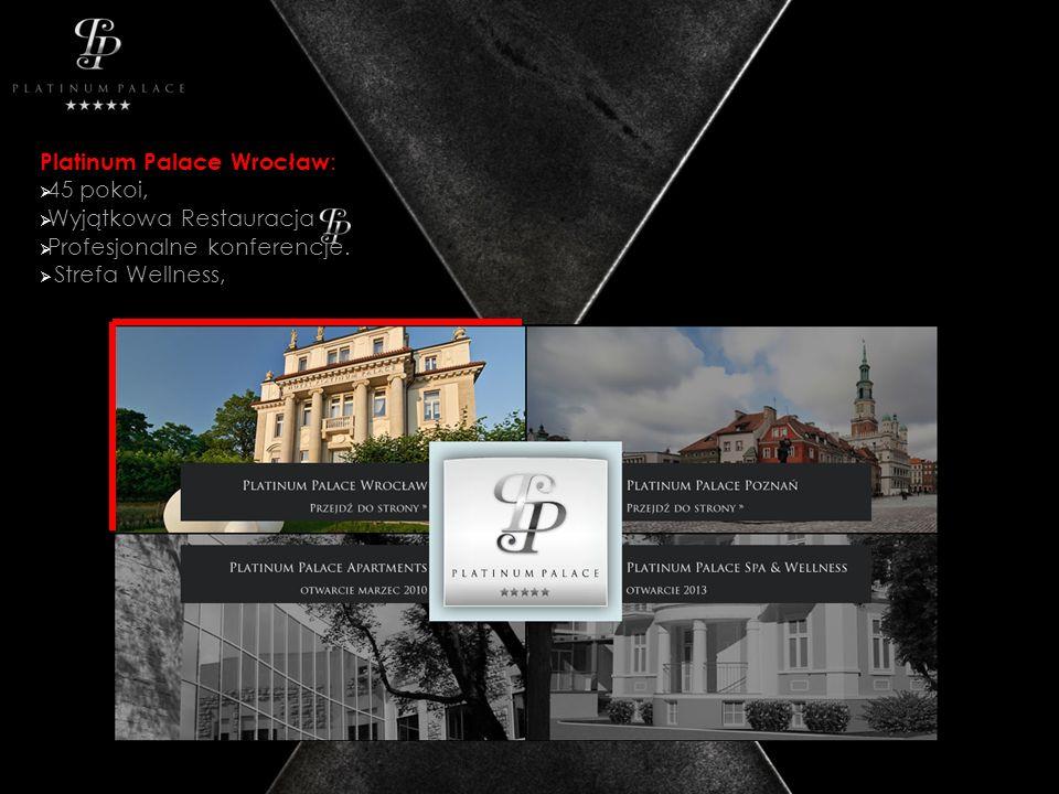 Platinum Palace Wrocław : 45 pokoi, Wyjątkowa Restauracja Profesjonalne konferencje. Strefa Wellness,