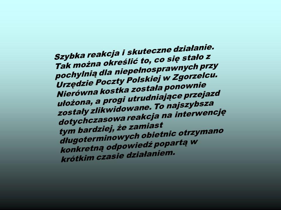 Szybka reakcja i skuteczne działanie. Tak można określić to, co się stało z pochylnią dla niepełnosprawnych przy Urzędzie Poczty Polskiej w Zgorzelcu.
