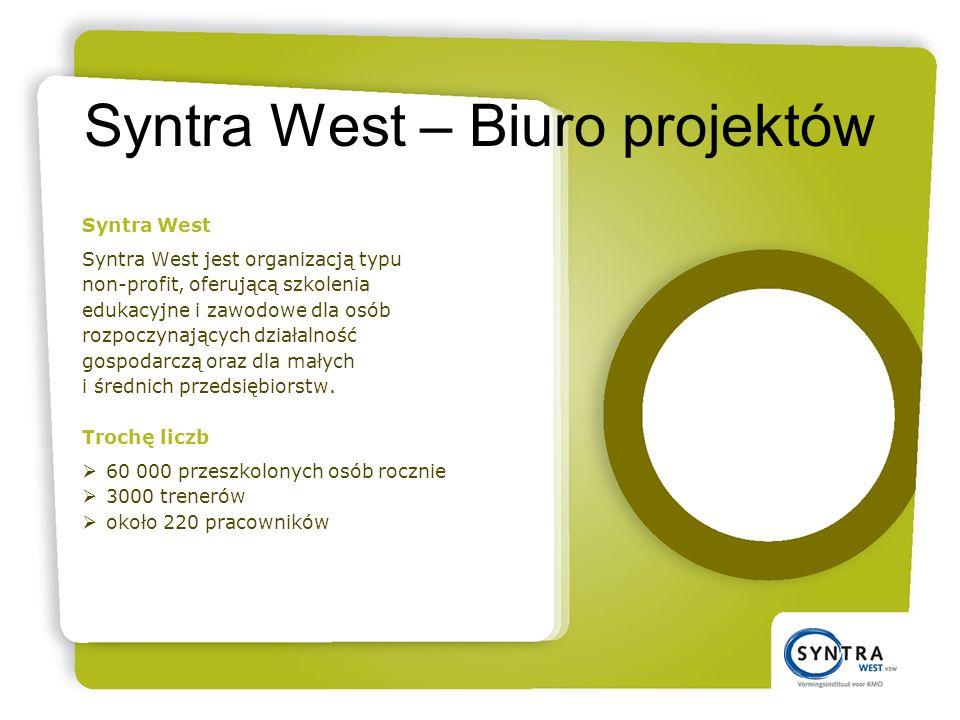 Syntra West – Biuro projektów Syntra West Syntra West jest organizacją typu non-profit, oferującą szkolenia edukacyjne i zawodowe dla osób rozpoczynających działalność gospodarczą oraz dla małych i średnich przedsiębiorstw.