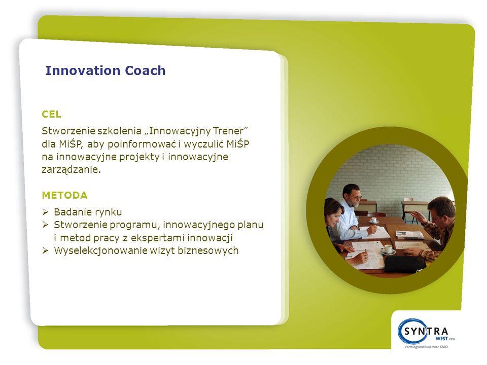 CEL Stworzenie szkolenia Innowacyjny Trener dla MiŚP, aby poinformować i wyczulić MiŚP na innowacyjne projekty i innowacyjne zarządzanie.