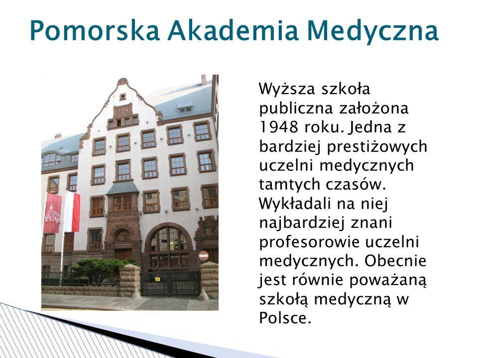 Pomorska Akademia Medyczna Wyższa szkoła publiczna założona 1948 roku.