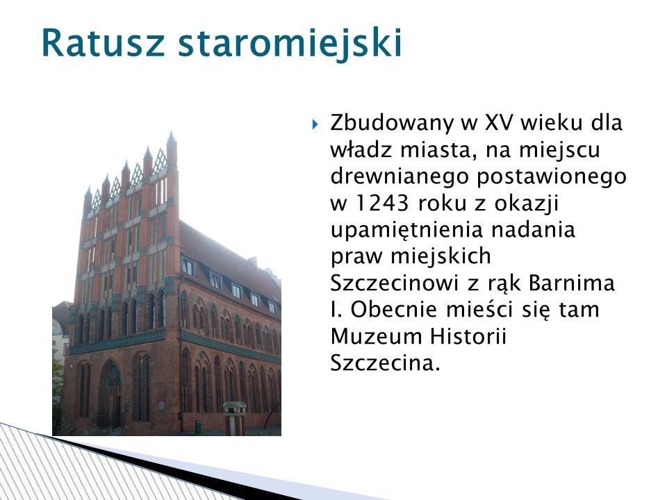 Zbudowany w XV wieku dla władz miasta, na miejscu drewnianego postawionego w 1243 roku z okazji upamiętnienia nadania praw miejskich Szczecinowi z rąk Barnima I.