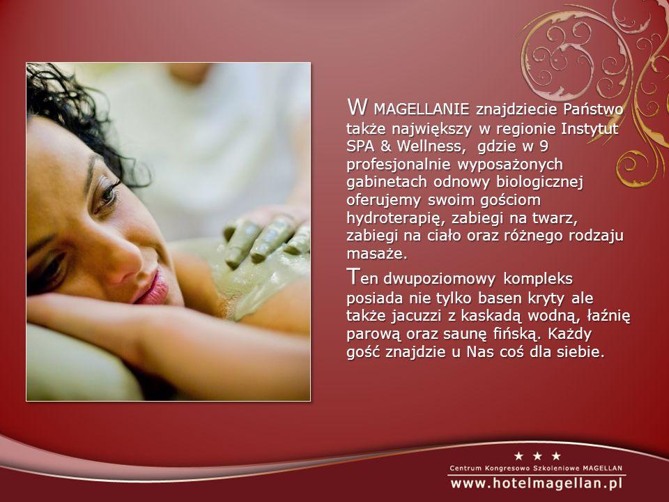 W MAGELLANIE znajdziecie Państwo także największy w regionie Instytut SPA & Wellness, gdzie w 9 profesjonalnie wyposażonych gabinetach odnowy biologicznej oferujemy swoim gościom hydroterapię, zabiegi na twarz, zabiegi na ciało oraz różnego rodzaju masaże.