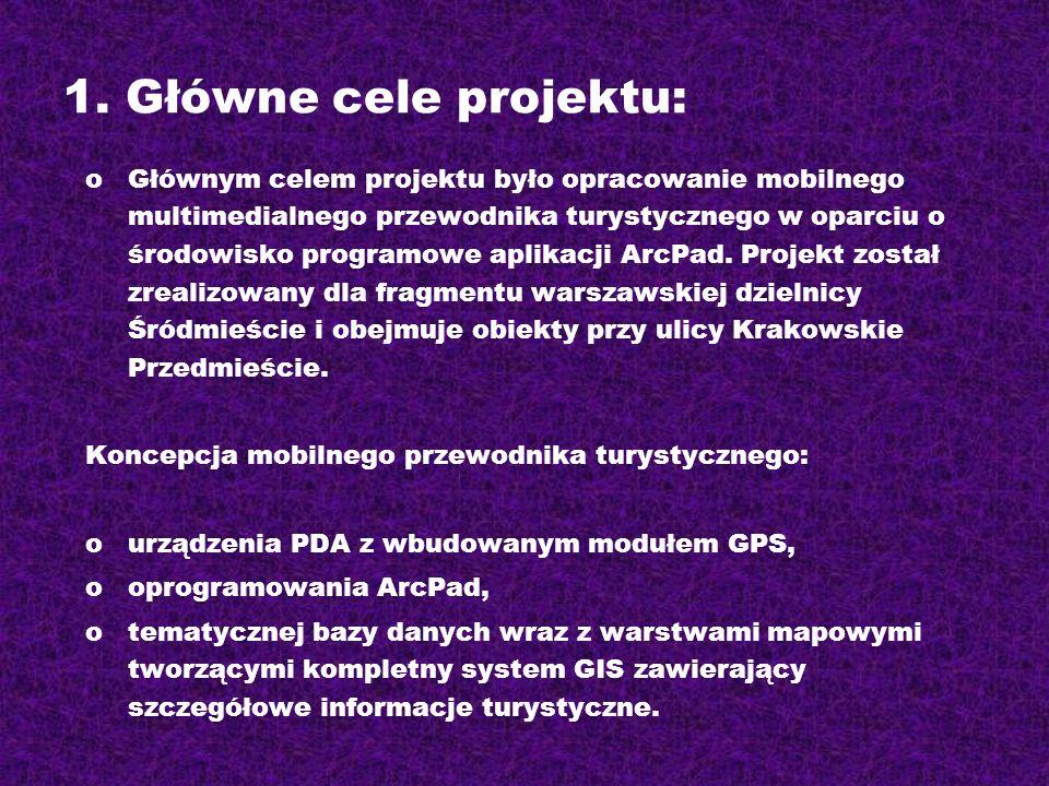1. Główne cele projektu: oGłównym celem projektu było opracowanie mobilnego multimedialnego przewodnika turystycznego w oparciu o środowisko programow