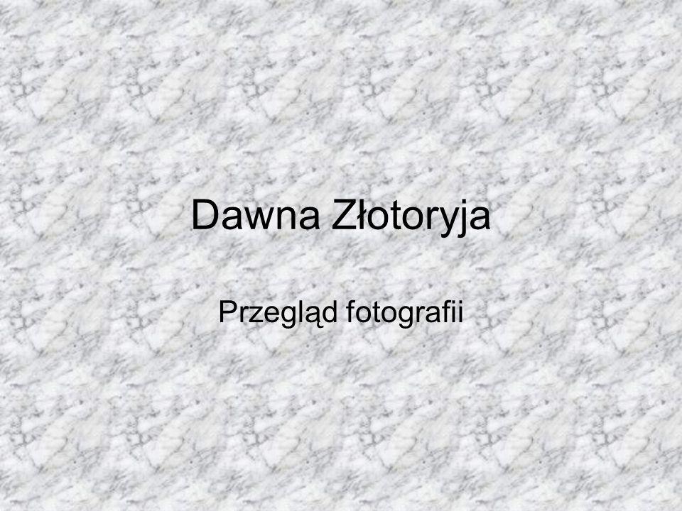 Dawna Złotoryja Przegląd fotografii