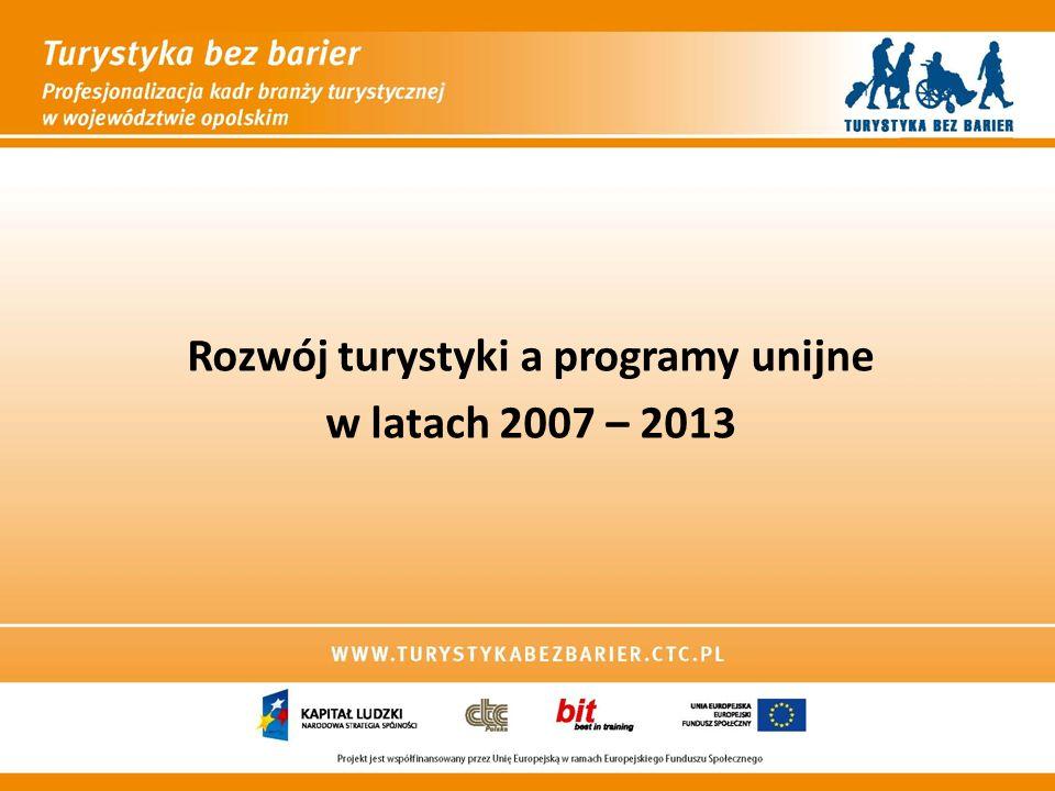 Rozwój turystyki a programy unijne w latach 2007 – 2013