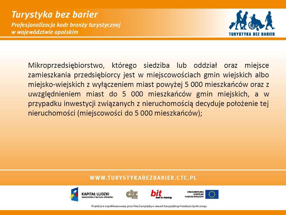 Mikroprzedsiębiorstwo, którego siedziba lub oddział oraz miejsce zamieszkania przedsiębiorcy jest w miejscowościach gmin wiejskich albo miejsko-wiejsk