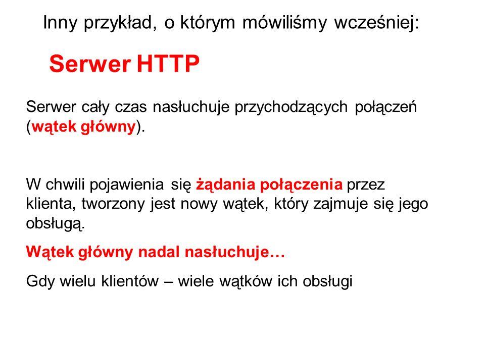 Nasłuchuj Utwórz HTML Wyślij HTML Utwórz HTML Wyślij HTML Wątek głównyWątek 2Wątek 3 Uruchamianie wątków kopii – wykonujących tę samą funkcję – z innymi argumentami