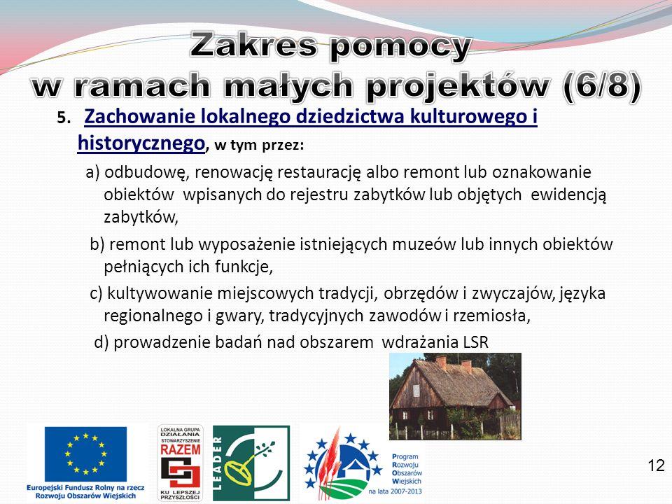 12 5. Zachowanie lokalnego dziedzictwa kulturowego i historycznego, w tym przez: a) odbudowę, renowację restaurację albo remont lub oznakowanie obiekt