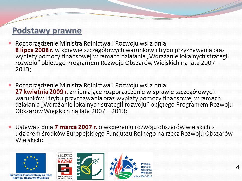 4 Podstawy prawne Rozporządzenie Ministra Rolnictwa i Rozwoju wsi z dnia 8 lipca 2008 r. w sprawie szczegółowych warunków i trybu przyznawania oraz wy
