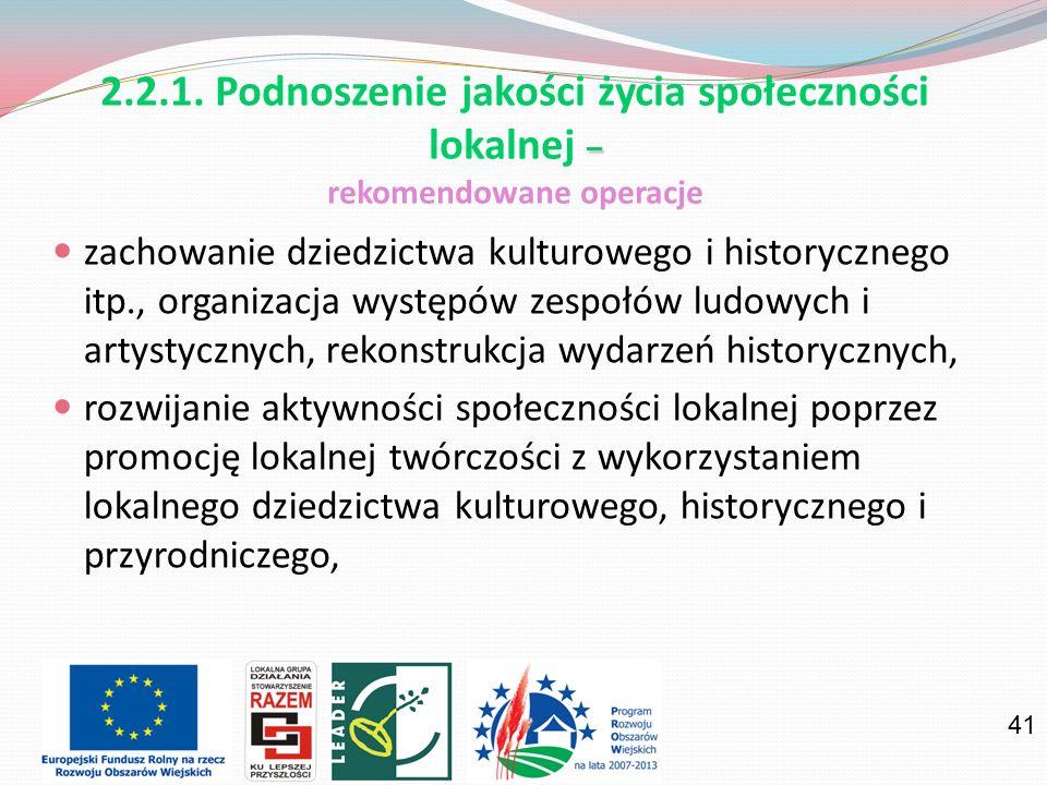 41 zachowanie dziedzictwa kulturowego i historycznego itp., organizacja występów zespołów ludowych i artystycznych, rekonstrukcja wydarzeń historyczny