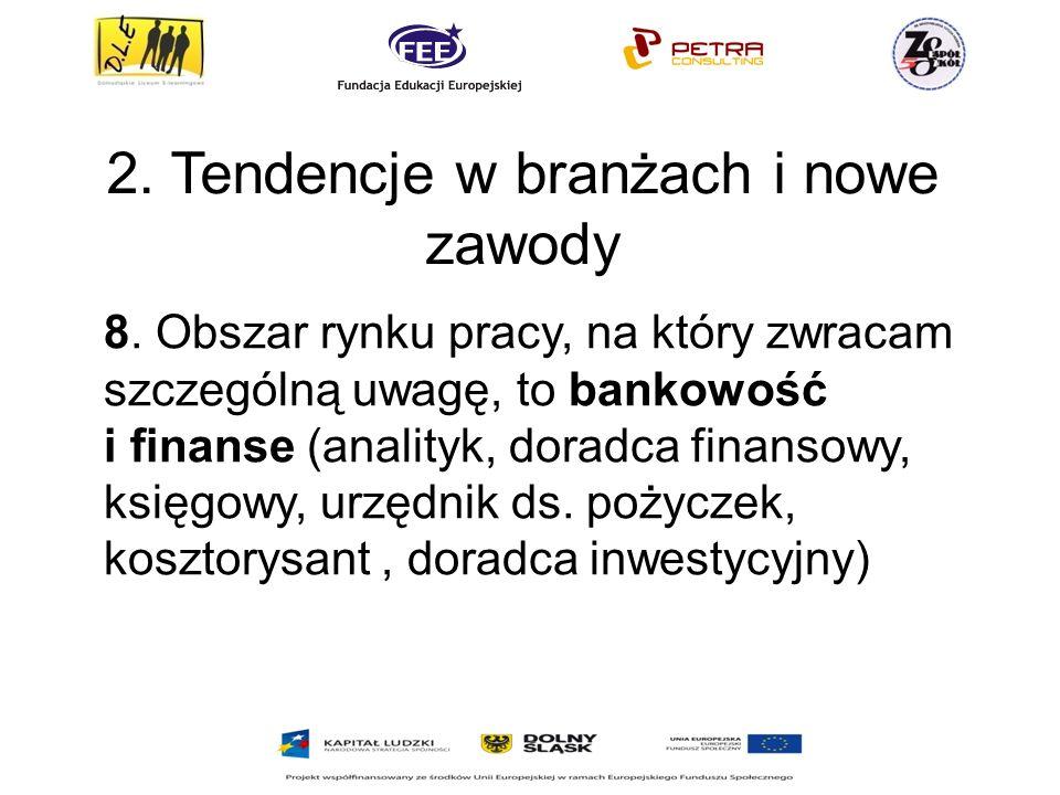 2.Tendencje w branżach i nowe zawody 8.