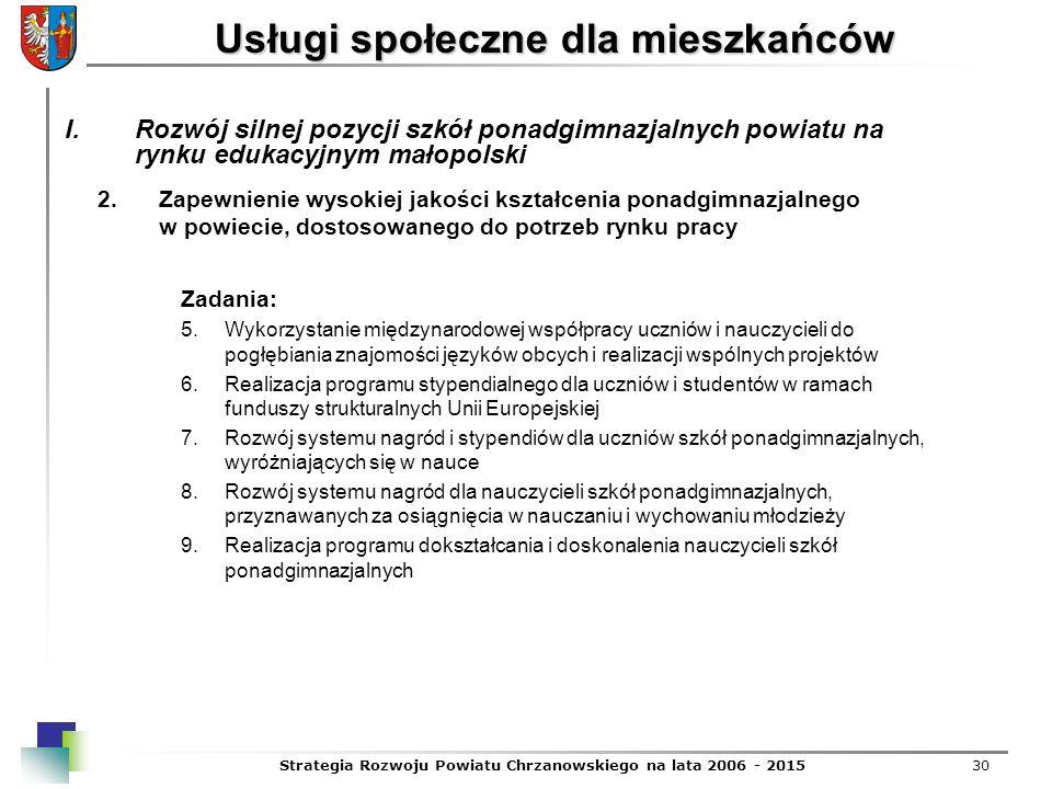 Strategia Rozwoju Powiatu Chrzanowskiego na lata 2006 - 201530 Usługi społeczne dla mieszkańców Zadania: 5.Wykorzystanie międzynarodowej współpracy uc