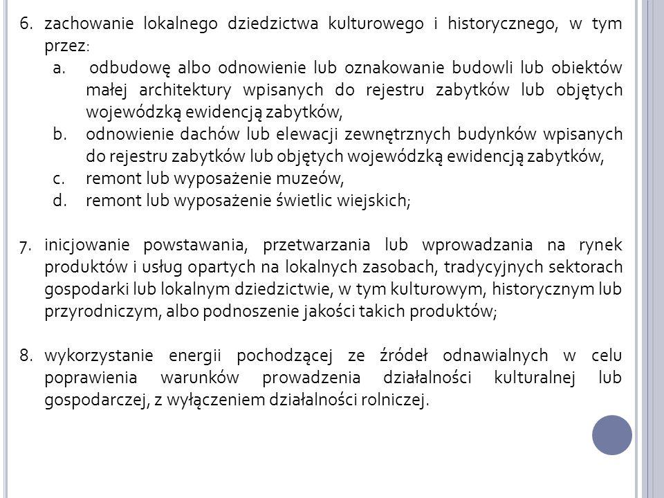 6.zachowanie lokalnego dziedzictwa kulturowego i historycznego, w tym przez: a.