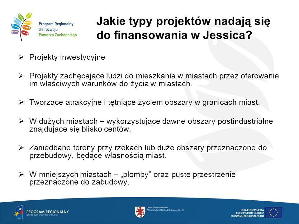 Jakie typy projektów nadają się do finansowania w Jessica? Projekty inwestycyjne Projekty zachęcające ludzi do mieszkania w miastach przez oferowanie