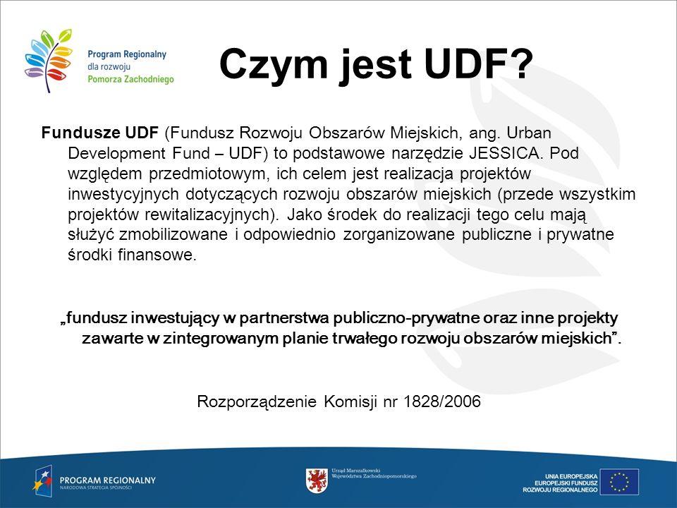 Czym jest UDF? Fundusze UDF ( Fundusz Rozwoju Obszarów Miejskich, ang. Urban Development Fund – UDF) to podstawowe narzędzie JESSICA. Pod względem prz