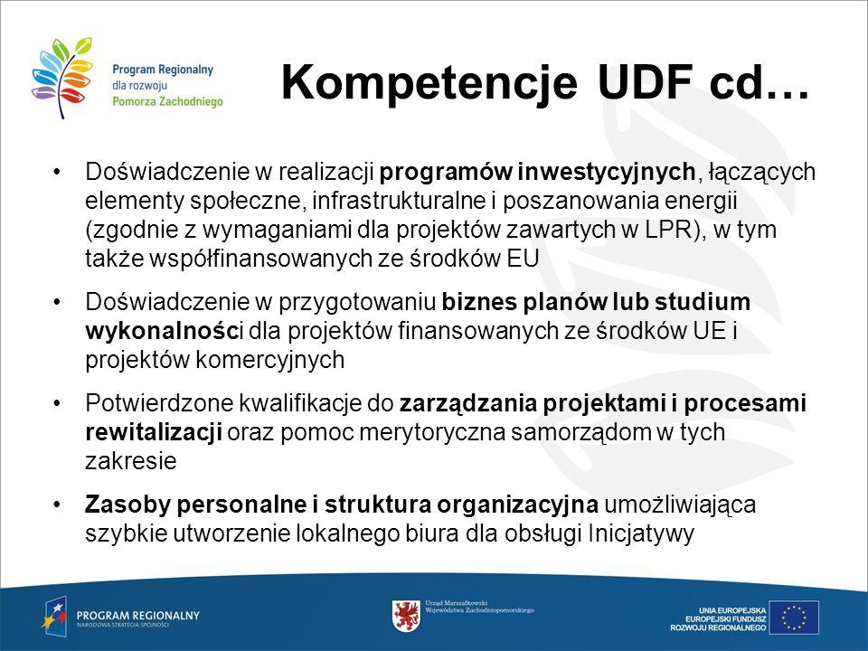 Kompetencje UDF cd… Doświadczenie w realizacji programów inwestycyjnych, łączących elementy społeczne, infrastrukturalne i poszanowania energii (zgodn