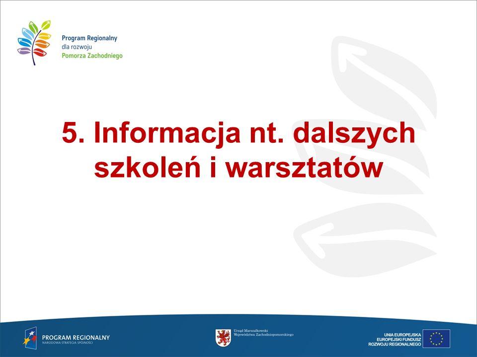 5. Informacja nt. dalszych szkoleń i warsztatów