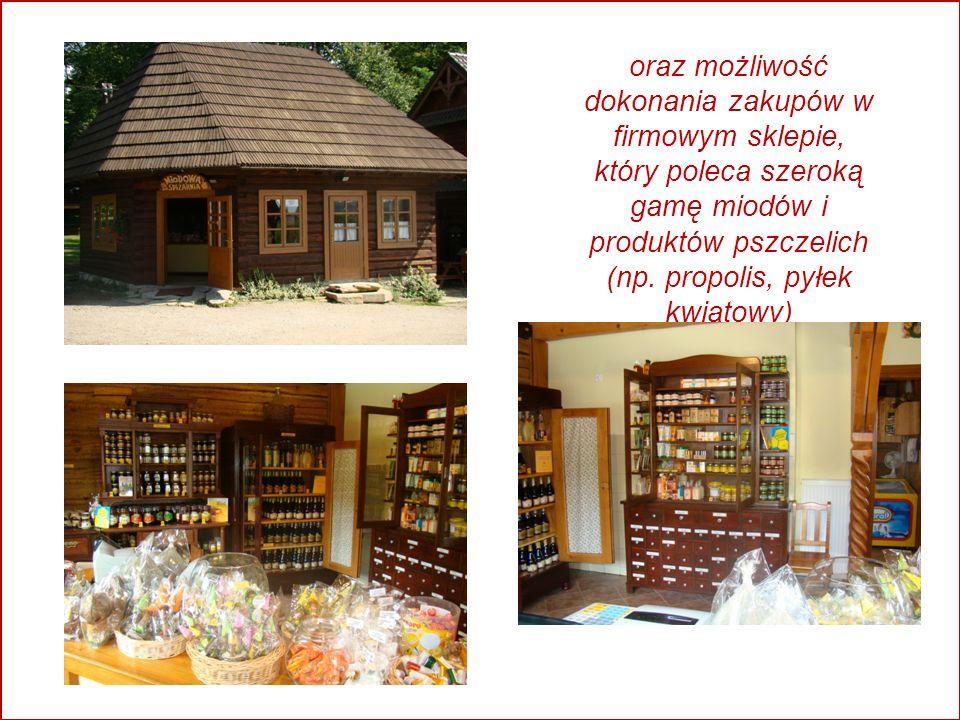 oraz możliwość dokonania zakupów w firmowym sklepie, który poleca szeroką gamę miodów i produktów pszczelich (np.