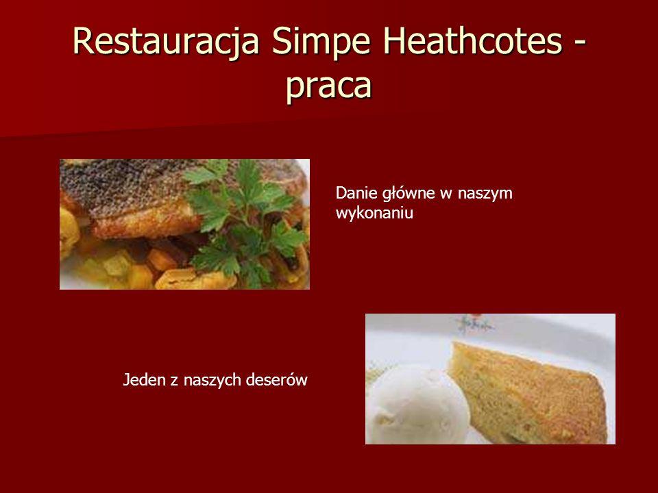 Restauracja Simpe Heathcotes - praca Jeden z naszych deserów Danie główne w naszym wykonaniu