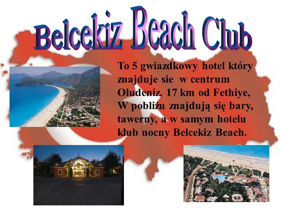 To 5 gwiazdkowy hotel który znajduje sie w centrum Oludeniz, 17 km od Fethiye, W pobliżu znajdują się bary, tawerny, a w samym hotelu klub nocny Belcekiz Beach.