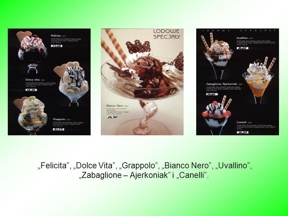 Felicita, Dolce Vita, Grappolo, Bianco Nero, Uvallino, Zabaglione – Ajerkoniak i Canelli.
