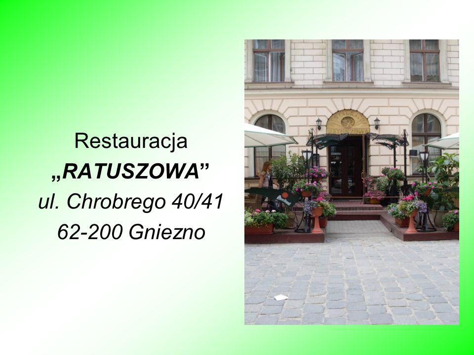Restauracja RATUSZOWA ul. Chrobrego 40/41 62-200 Gniezno