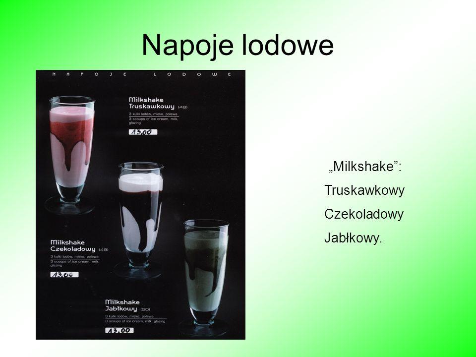 Napoje lodowe Milkshake: Truskawkowy Czekoladowy Jabłkowy.