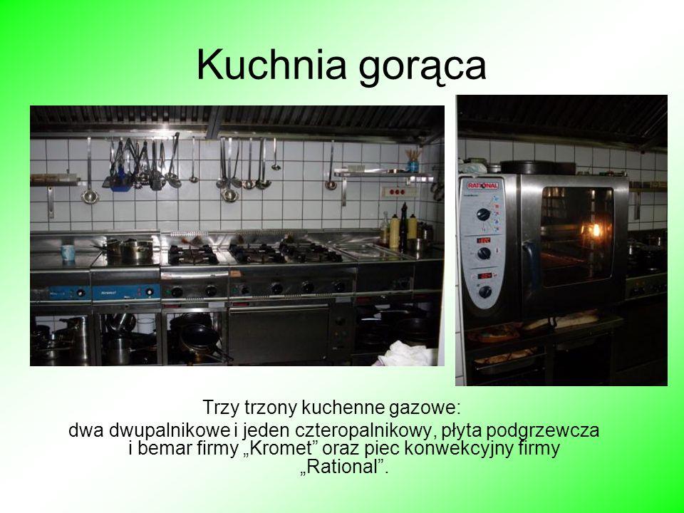 Kuchnia gorąca Trzy trzony kuchenne gazowe: dwa dwupalnikowe i jeden czteropalnikowy, płyta podgrzewcza i bemar firmy Kromet oraz piec konwekcyjny fir