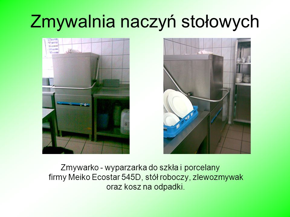 Zmywalnia naczyń stołowych Zmywarko - wyparzarka do szkła i porcelany firmy Meiko Ecostar 545D, stół roboczy, zlewozmywak oraz kosz na odpadki.