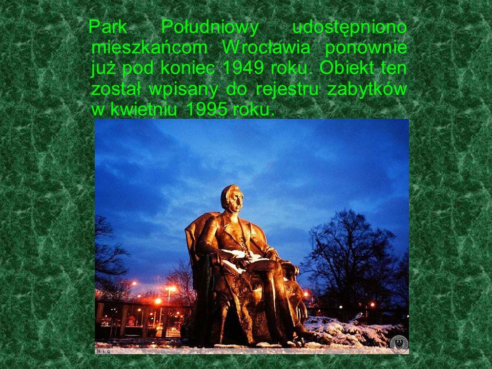 Park Południowy udostępniono mieszkańcom Wrocławia ponownie już pod koniec 1949 roku. Obiekt ten został wpisany do rejestru zabytków w kwietniu 1995 r