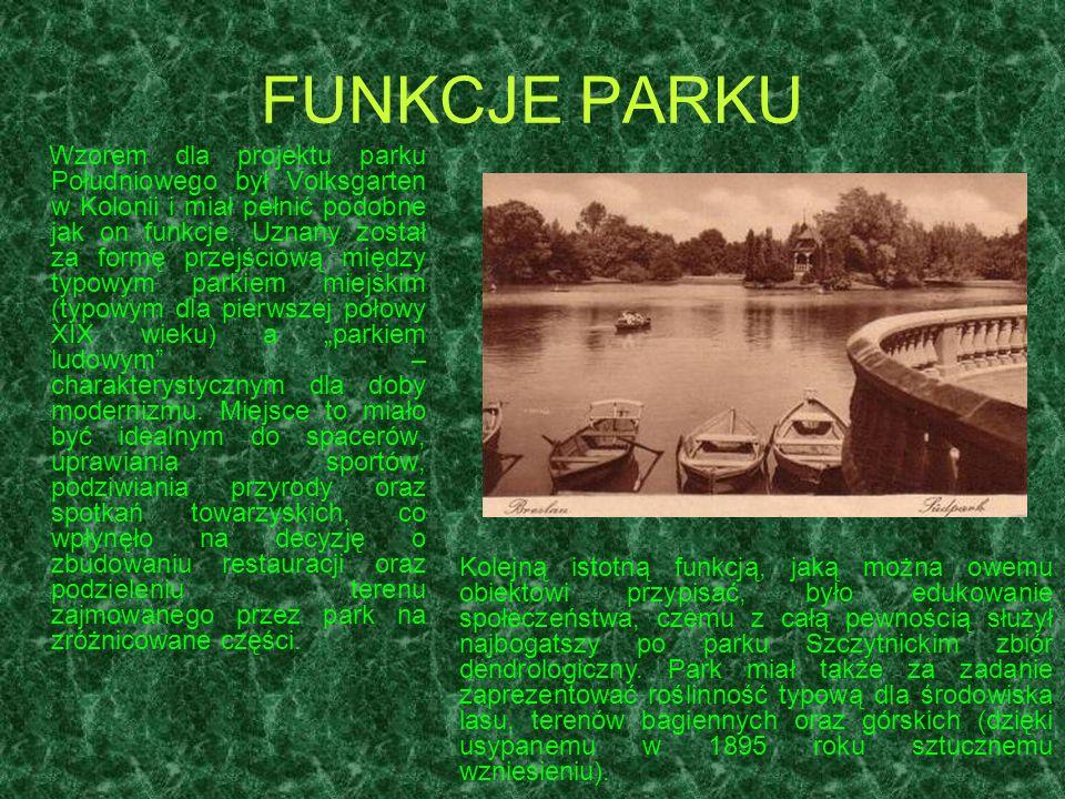 FUNKCJE PARKU Wzorem dla projektu parku Południowego był Volksgarten w Kolonii i miał pełnić podobne jak on funkcje. Uznany został za formę przejściow