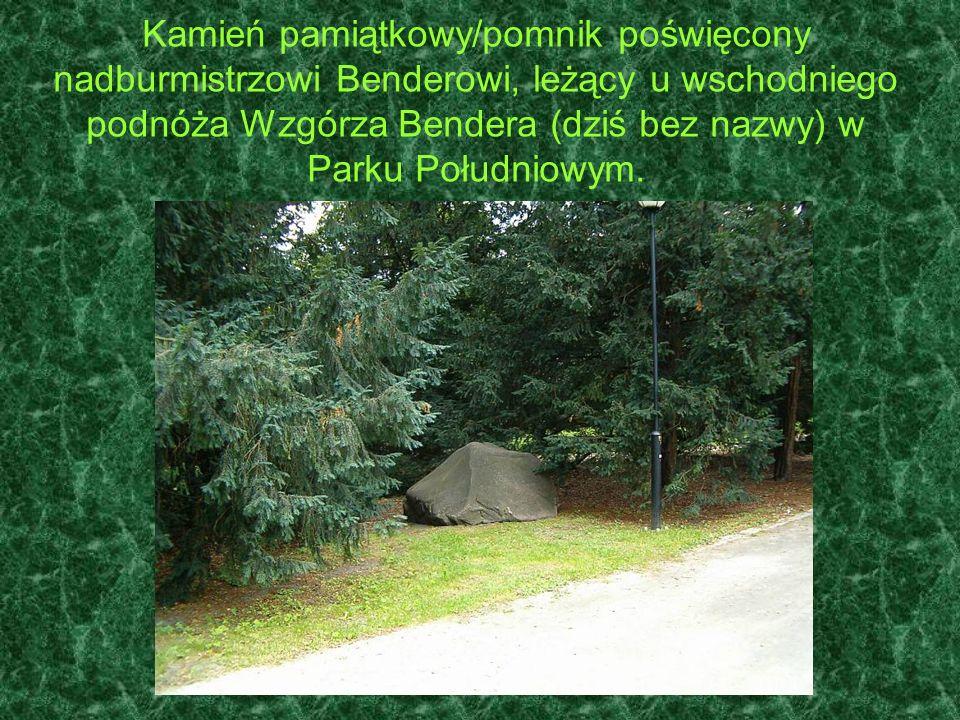 Kamień pamiątkowy/pomnik poświęcony nadburmistrzowi Benderowi, leżący u wschodniego podnóża Wzgórza Bendera (dziś bez nazwy) w Parku Południowym.