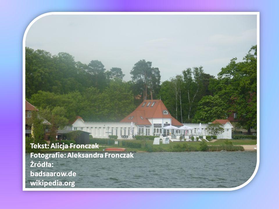 Tekst: Alicja Fronczak Fotografie: Aleksandra Fronczak Żródła: badsaarow.de wikipedia.org